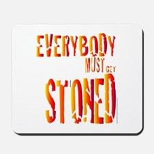 Everybody Must Get Stoned/Dyl Mousepad
