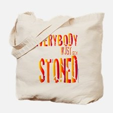 Everybody Must Get Stoned/Dyl Tote Bag