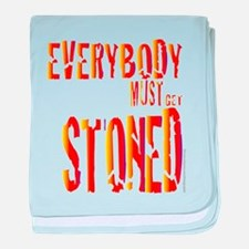 Everybody Must Get Stoned/Dyl baby blanket