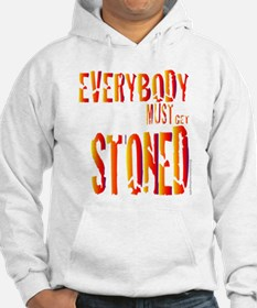 Everybody Must Get Stoned/Dyl Hoodie