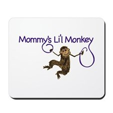 Mommy's Li'l Monkey Mousepad