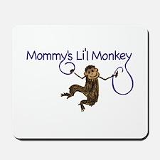 Mommy's Li'l Monkey Mousepad