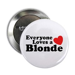 Everyone Loves a Blonde Button