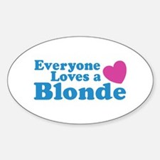 Everyone Loves a Blonde Oval Decal