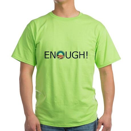 Enough! Blue Text Green T-Shirt