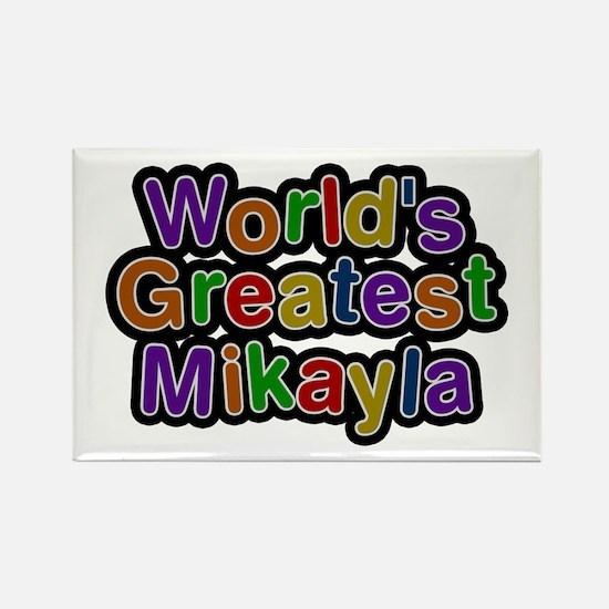 World's Greatest Mikayla Rectangle Magnet