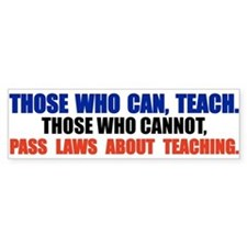Those Who Can, Teach Bumper Sticker