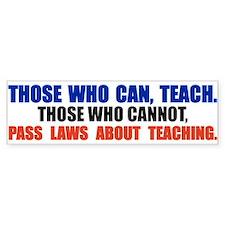 Those Who Can, Teach Bumper Sticker