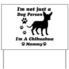 Chihuahua mommy Yard Sign