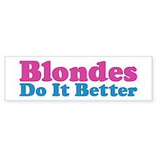 Blondes Do It Better Bumper Bumper Sticker
