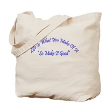 Life Is What You Make Of It Tote Bag