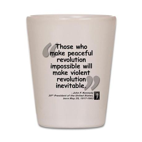 Kennedy Revolution Quote Shot Glass