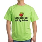 Jesus Loves Me And My Tattoos Green T-Shirt