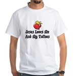Jesus Loves Me And My Tattoos White T-Shirt