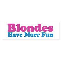 Blondes Have More Fun Bumper Bumper Sticker