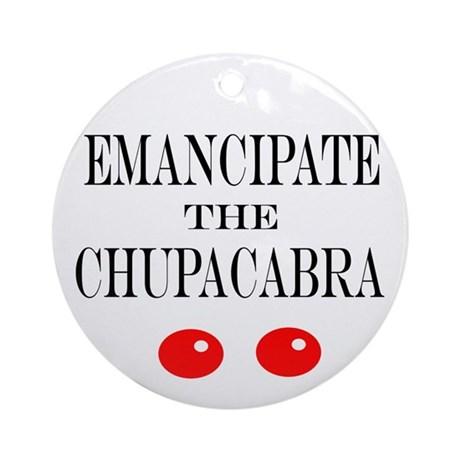Emancipate the Chupacabra Ornament (Round)