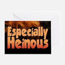 Especially Heinous... Greeting Card
