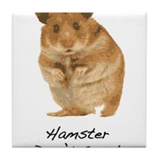 Hamster Don't Care! Tile Coaster