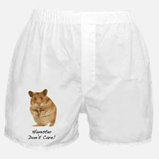 Hamster Don't Care! Boxer Shorts