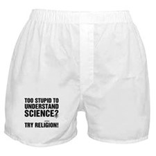 Too Stupid for Science Boxer Shorts