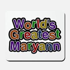 World's Greatest Maryann Mousepad