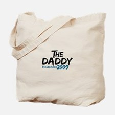 The Daddy Est 2009 Tote Bag