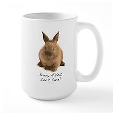 Bunny Rabbit Don't Care! Coffee Mug