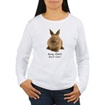 Bunny Rabbit Don't Care! Women's Long Sleeve T-Shi
