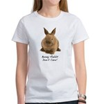 Bunny Rabbit Don't Care! Women's T-Shirt