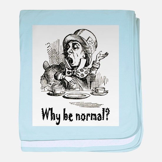 WHY BE NORMAL? baby blanket