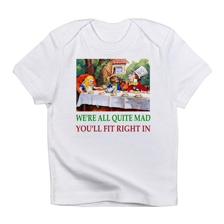 WE'RE ALL QUITE MAD Infant T-Shirt