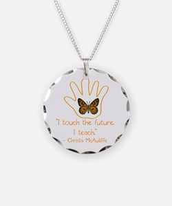 I Touch The Future. I Teach Necklace