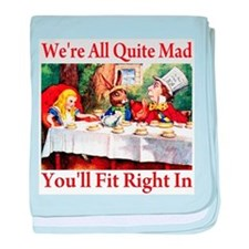 WE'RE ALL QUITE MAD baby blanket