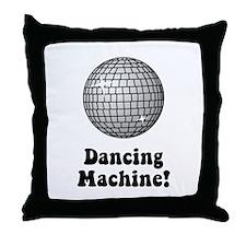 Dancing Machine! Throw Pillow