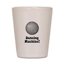 Dancing Machine! Shot Glass
