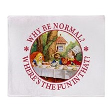 MAD HATTER - WHY BE NORMAL? Throw Blanket