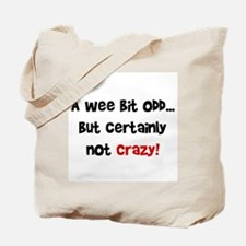 certainly not crazy Tote Bag