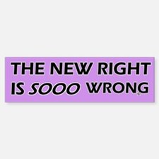 The New Right is so Wrong(Bumper)
