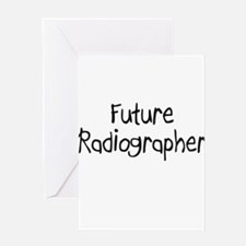 Future Radiographer Greeting Cards