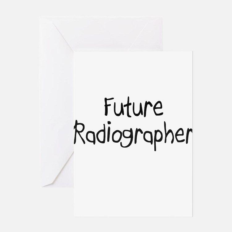Future Radiographer Greeting Cards