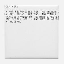 Cute Disclaimer Tile Coaster