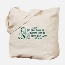 Dadism - Just To Hear My Own Voice Tote Bag
