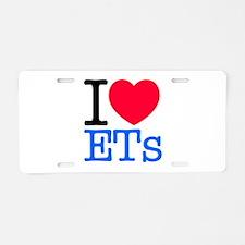 I Love ETs (UFOs) Aluminum License Plate