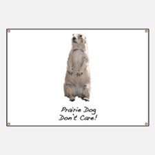 Prairie Dog Don't Care! Banner