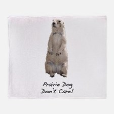 Prairie Dog Don't Care! Throw Blanket