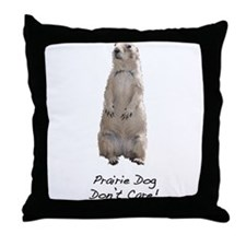 Prairie Dog Don't Care! Throw Pillow