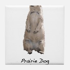 Prairie Dog Don't Care! Tile Coaster