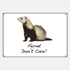 Ferret Don't Care! Banner