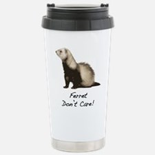 Ferret Don't Care! Stainless Steel Travel Mug