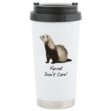 Ferret Don't Care! Thermos Mug